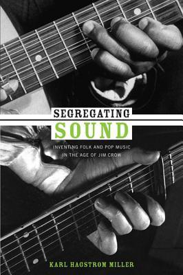 Segregating Sound By Miller, Karl Hagstrom